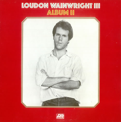 Loudon Wainwright III Album II